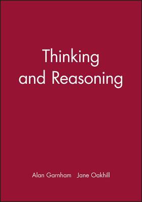 Thinking and Reasoning - Garnham, Alan, and Oakhill, Jane