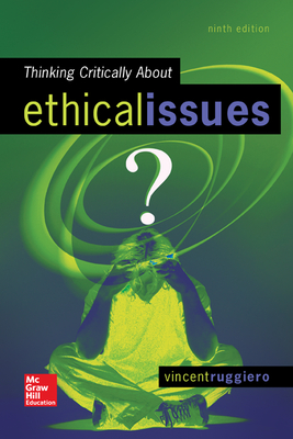 Thinking Critically about Ethical Issues - Ruggiero, Vincent