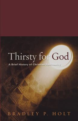 Thirsty for God - Holt, Bradley P