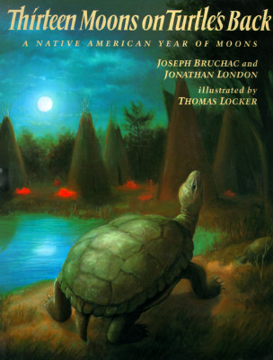 Thirteen Moons on Turtle's Back: A Native American Year of Moons - Bruchac, Joseph, and London, Jonathan