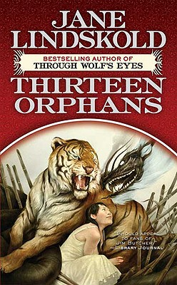 Thirteen Orphans - Lindskold, Jane