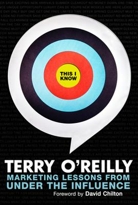 This I Know: Marketing Lessons from Under the Influence - O'Reilly, Terry