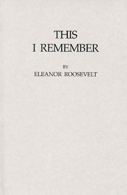 This I Remember - Roosevelt, Eleanor