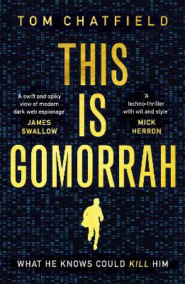 This is Gomorrah: Shortlisted for the CWA 2020 Ian Fleming Steel Dagger award - Chatfield, Tom