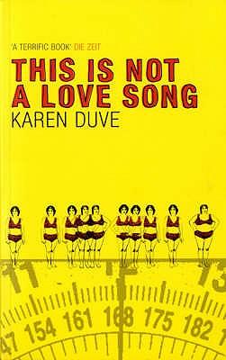 This is Not a Love Song - Duve, Karen
