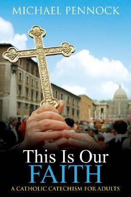 This Is Our Faith (Revised) - Pennock, Michael Francis