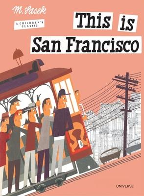 This Is San Francisco: A Children's Classic - Sasek, Miroslav