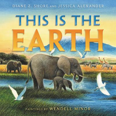 This Is the Earth - Shore, Diane Z, and Alexander, Jessica