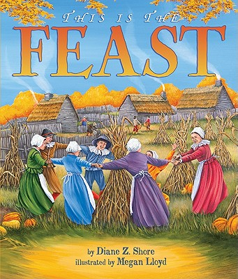 This Is the Feast - Shore, Diane Z