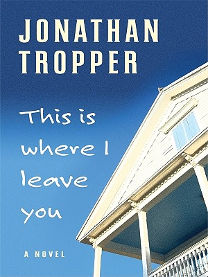 This Is Where I Leave You - Tropper, Jonathan