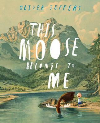 This Moose Belongs to Me -
