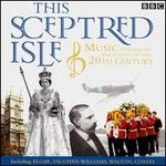 This Sceptred Isle: Music Inspired By the Events of the 20th Century