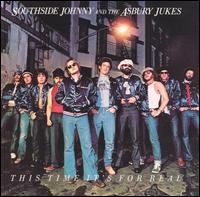 This Time It's for Real - Southside Johnny & the Asbury Jukes