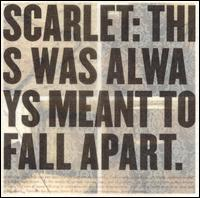 This Was Always Meant to Fall Apart - Scarlet