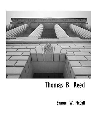 Thomas B. Reed - McCall, Samuel W