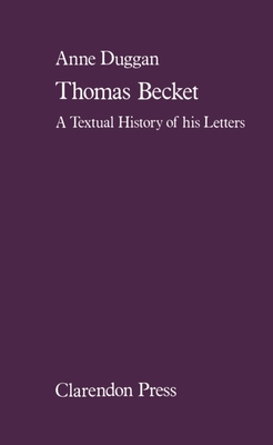Thomas Beckett: A Textual History of His Letters - Duggan, Anne