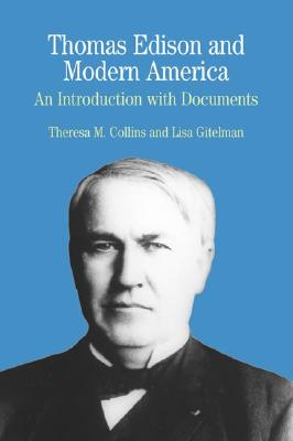 Thomas Edison and Modern America: A Brief History with Documents - Collins, Theresa M
