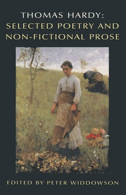 Thomas Hardy: Selected Poetry and Non-Fictional Prose - Widdowson, Peter (Editor)