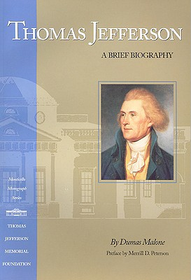 Thomas Jefferson: A Brief Biography - Malone, Dumas, and Peterson, Merrill D (Preface by)