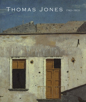 Thomas Jones (1742-1803): An Artist Rediscovered - Sumner, Ann, Ms. (Editor), and Smith, Greg (Editor)