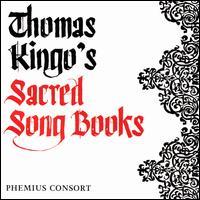 Thomas Kingo's Sacred Song Books - Else Torp (soprano); Jakob Bloch Jespersen (bass); Phemius Consort