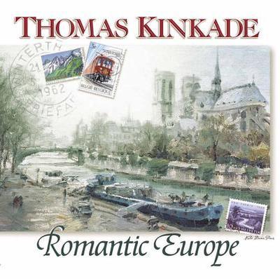 Thomas Kinkade's Romantic Europe - Kinkade, Thomas, Dr.