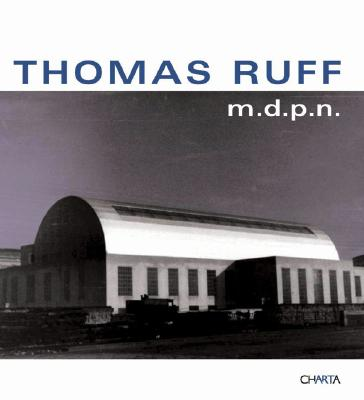 Thomas Ruff: M.D.P.N. - Ruff, Thomas (Photographer)