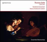 Thomas Selle: Geistliche Concertlein; Newe amorösische Liedlein - Andreas Oesterley (tenor); Ensemble Metamorfosi; Lara Kröger (harp); Monika Mandelartz (recorder); Monika Mandelartz (harp);...