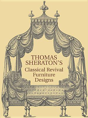 Thomas Sheraton's Classical Revival Furniture Designs - Sheraton, ,Thomas