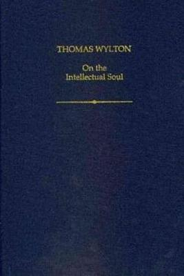Thomas Wylton: On the Intellectual Soul - Nielsen, Lauge O