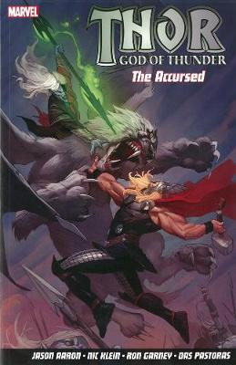 Thor God Of Thunder Volume 3: The Accursed - Aaron, Jason, and Garney, Ron (Artist)