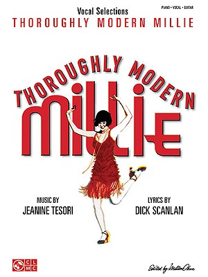 Thoroughly Modern Millie: Vocal Selections - Tesori, Jeanine (Composer)