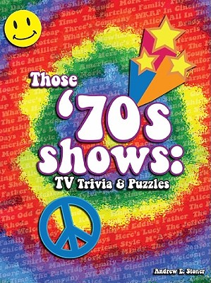 Those '70s Shows: TV Trivia & Puzzles - Stoner, Andrew E.