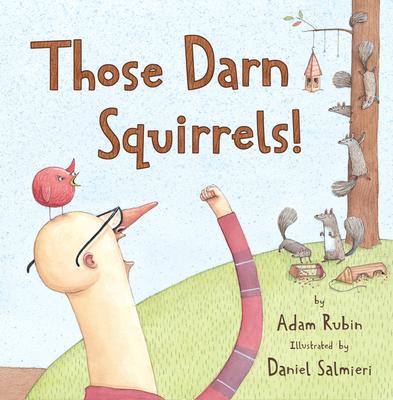 Those Darn Squirrels! - Rubin, Adam