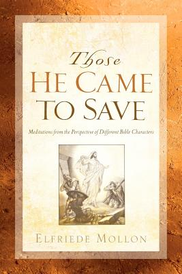 Those He Came to Save - Mollon, Elfriede