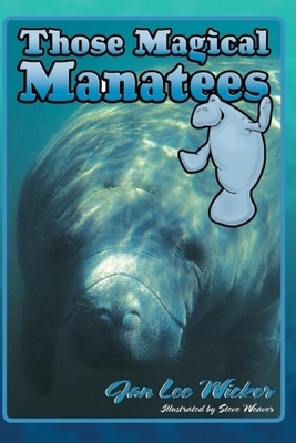 Those Magical Manatees - Wicker, Jan Lee