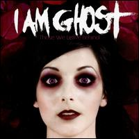 Those We Leave Behind - I Am Ghost