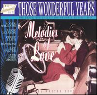 Those Wonderful Years: Melodies of Love - Various Artists