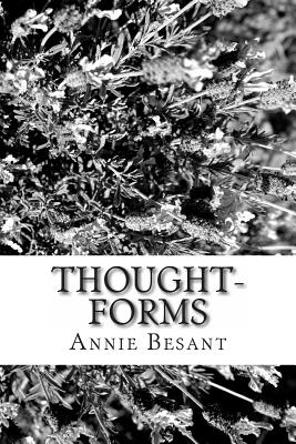 Thought-Forms - Besant, Annie Wood, and Leadbeater, C W