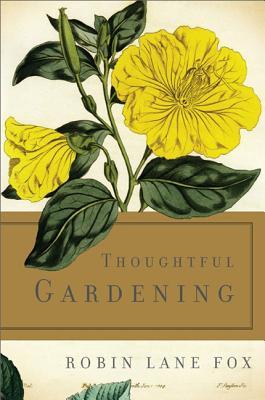 Thoughtful Gardening - Fox, Robin Lane
