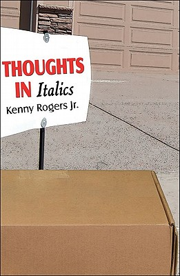 Thoughts in Italics - Rogers, Kenny, Jr., and Rogers, Kenneth, Jr.