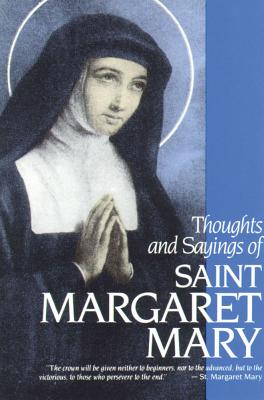 Thoughts & Sayings of St. Margaret Mary: For Every Day of the Year - Visitation Sisters
