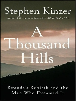 Thousand Hills: Rwanda's Rebirth and the Man Who Dreamed It - Kinzer, Stephen, and Boehmer, Paul (Narrator)