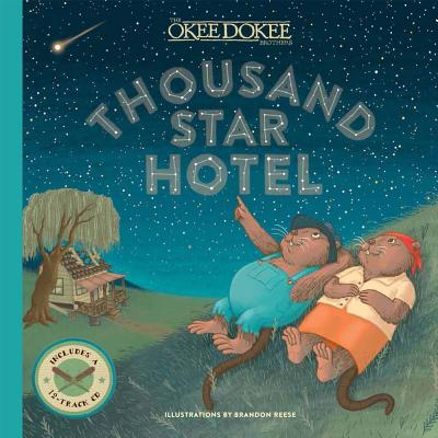 Thousand Star Hotel - Reese, Brandon (Illustrator), and The Okee Dokee Brothers