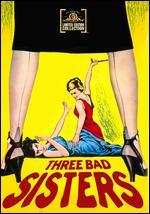 Three Bad Sisters - Gilbert Kay