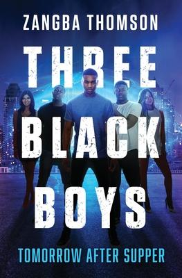 Three Black Boys: Tomorrow After Supper - Thomson, Zangba