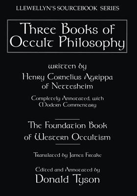 Three books of occult philosophy - Agrippa, Henry Cornelius, and Agrippa Von Nettesheim, Heinrich Cornelius, and C Agrippa, Henry