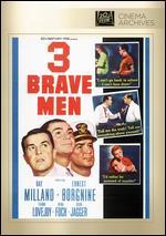 Three Brave Men - Philip Dunne