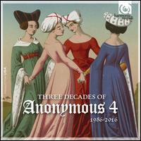Three Decades of Anonymous 4 - Andrew Lawrence-King (irish harp); Andrew Lawrence-King (harp); Anonymous 4; Bruce Molsky (guitar); Darol Anger (mandolin);...