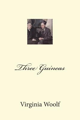 Three Guineas - Woolf, Virginia